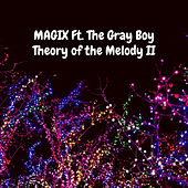 Theory of the Melody II von Magix