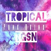 Tropical Punk Drink by Tgsn