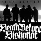 True Defeat von Death Before Dishonor