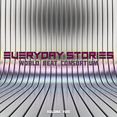 Everyday Stories: World Beat Consortium, Vol. 5 by Various Artists