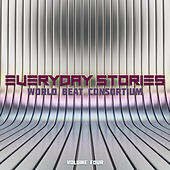 Everyday Stories: World Beat Consortium, Vol. 4 by Various Artists