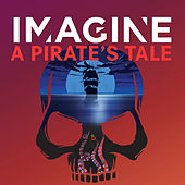 Imagine's A Pirate's Tale by Various Artists