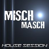Misch Masch - House Session von Various Artists