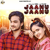 Jaanu Jaanu - Single by Rudra