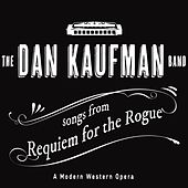 Songs from Requiem for the Rogue by The Dan Kaufman Band