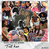 Tell Her by King Jayy