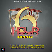 6th Hour Riddim by Various Artists