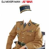 At War von DJ Mixer Man