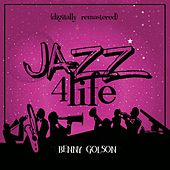 Jazz 4 Life (Digitally Remastered) von Benny Golson