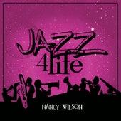 Jazz 4 Life by Nancy Wilson