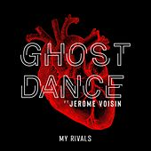 My Rivals by Ghost Dance
