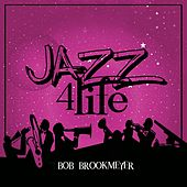 Jazz 4 Life by Bob Brookmeyer