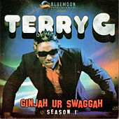 Ginjah Ur Swaggah (Season 1) by Terry G
