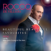 Beautiful Beautiful Favourites by Rocco De Villiers