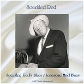Speckled Red's Blues / Lonesome Mind Blues (All Tracks Remastered) von Speckled Red