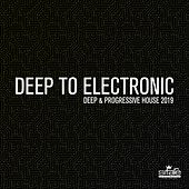 Deep To Electronic Deep & Progressive House 2019 di Various Artists