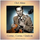 Corrine, Corrina / Rainbow (All Tracks Remastered) de Chet Atkins