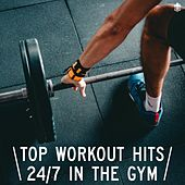 Top Workout Hits | 24/7 in the Gym von Various Artists