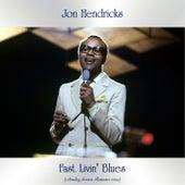 Fast Livin' Blues (Analog Source Remaster 2019) von Jon Hendricks