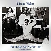 The Hustle And Other Hits (All Tracks Remastered) by T-Bone Walker