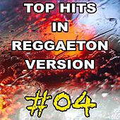 Top Hits in Reggaeton Version, Vol. 4 de Reggaeboot