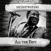 All the Best von Muddy Waters