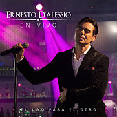 El Uno para el Otro (En Vivo) de Ernesto D'Alessio