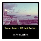 James Bond - 007 Jagt DR. No by Various Artists