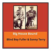 Big House Bound by Blind Boy Fuller