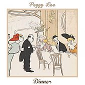 Dinner von Peggy Lee