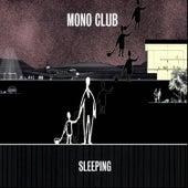 Sleeping de Monoclub