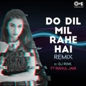 Do Dil Mil Rahe Hai (Remix) by DJ Rink