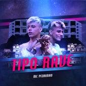 Tipo Rave by Mc Pedrinho
