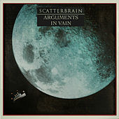 Arguments in Vain de Scatterbrain
