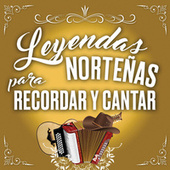 Leyendas Norteñas Para Recordar Y Cantar by Various Artists