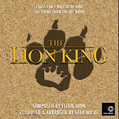 The Lion King: I Just Can't Wait To Be King by Geek Music