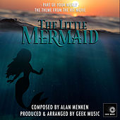 The Little Mermaid: Part of Your World by Geek Music