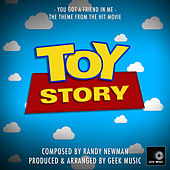 Toy Story: You've Got A Friend In Me by Geek Music