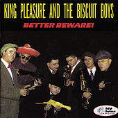 Better Beware! by King Pleasure
