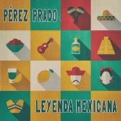 Leyenda Mexicana von Perez Prado