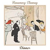 Dinner by Rosemary Clooney