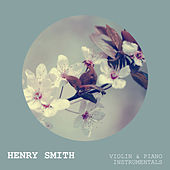 Violin & Piano Instrumentals by Henry Smith