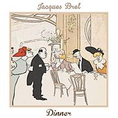 Dinner von Jacques Brel