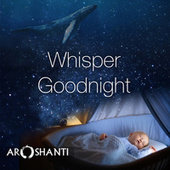 Whisper Goodnight de Aroshanti
