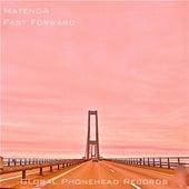Fast Forward by Matenda