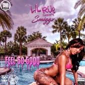 Feels So Good (feat. Smiggz) von Lil Rue