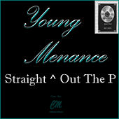 Straight Up Out The P von Young Menace (1)