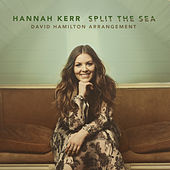 Split the Sea (David Hamilton Arrangement) by Hannah Kerr