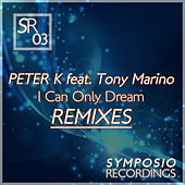 I Can Only Dream - Remixes de Peter K