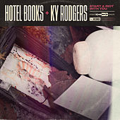 Start a Riot with You de Hotel Books